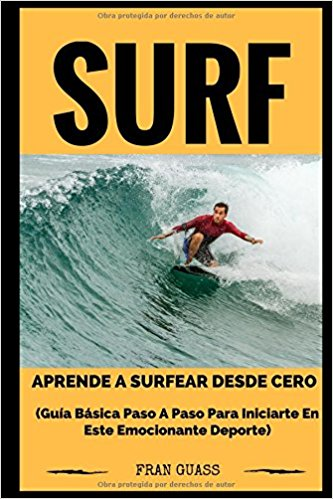 Surf  Guía básica paso a paso para iniciarte en este emocionante deporte d01a87fdbe3